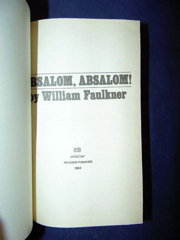 the american legacy of slavery in absalom absalom by william faulkner